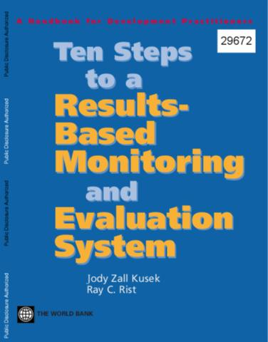 ten steps to a results based monitoring and evaluation system a handbook for development practitioners