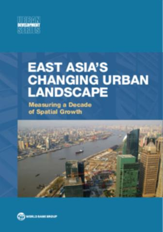 East Asia's Changing Urban Landscape: Measuring a Decade of Spatial Growth