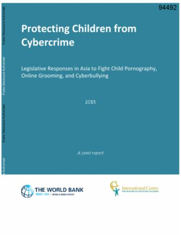 Protecting Children from Cybercrime : Legislative Responses in Asia to Fight Child Pornography, Online Grooming, and Cyberbullying