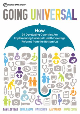 Health Coverage  >> Going Universal How 24 Developing Countries Are Implementing