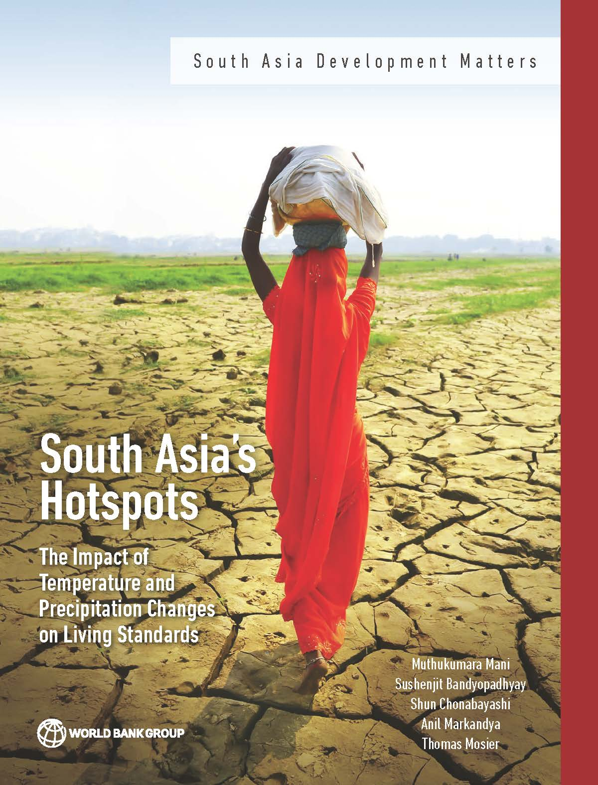 South Asia's Hotspots : Impacts of Temperature and Precipitation Changes on Living Standards