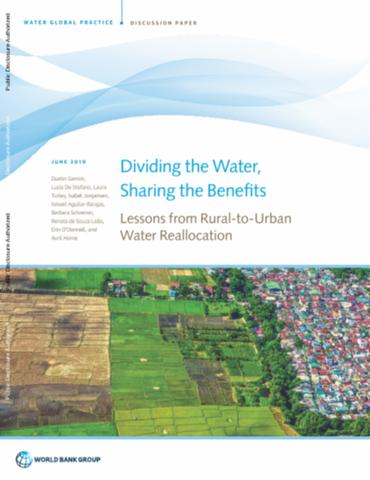 Dividing the Water, Sharing the Benefits : Lessons from Rural-to-Urban Water Reallocation
