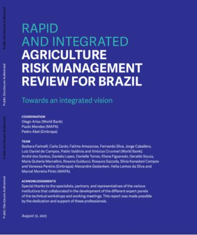 Rapid and Integrated Agriculture Risk Management Review for Brazil : Towards an Integrated Vision