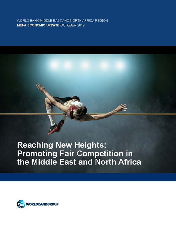 Middle East and North Africa Economic Update, October 2019 : Reaching New Heights - Promoting Fair Competition in the Middle East and North Africa