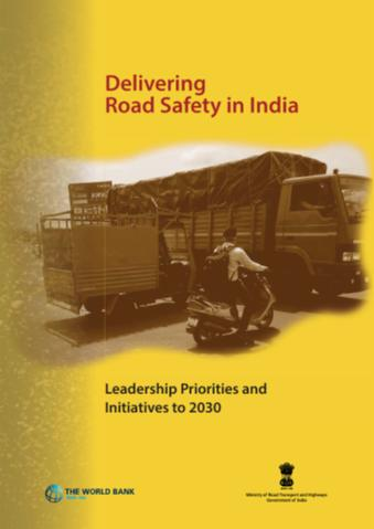 Delivering Road Safety in India : Leadership Priorities and Initiatives to 2030