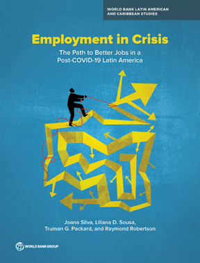 Employment in Crisis : The Path to Better Jobs in a Post-COVID-19 Latin America