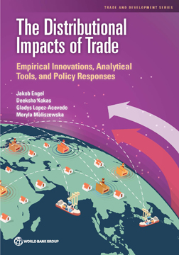 The Distributional Impacts of Trade : Empirical Innovations, Analytical Tools, and Policy Responses