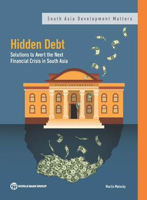 Hidden Debt : Solutions to Avert the Next Financial Crisis in South Asia