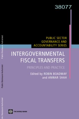 Intergovernmental Fiscal Transfers : Principles and Practice